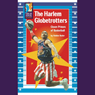The Harlem Globetrotters: Clown Princes of Basketball, by Robbie Butler