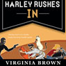 Harley Rushes In: The Blue Suede Memphis Mysteries, Book 2 (Unabridged) Audiobook, by Virginia Brown