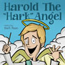 Harold the Hark Angel (Unabridged) Audiobook, by Mark Maas