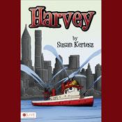 Harvey (Unabridged), by Susan Kertesz
