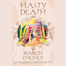 Hasty Death (Unabridged), by Marion Chesney