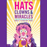 Hats, Clowns, and Miracles Audiobook, by Marcia Manis