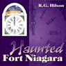 Haunted Fort Niagara (Unabridged) Audiobook, by R. G. Hilson