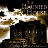 The Haunted House (Unabridged) Audiobook, by Unspecified