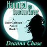 Haunted on Bourbon Street (Unabridged), by Deanna Chase