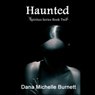 Haunted, a Paranormal Romance: Spiritus Series, Book 2 (Unabridged), by Dana Michelle Burnett