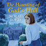 The Haunting of Gads Hall (Unabridged), by Norah Lofts