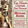 The Haute Couture Time Traveler (Unabridged), by Michael Angel