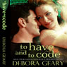 To Have and To Code: A Witch Central Romance (Unabridged) Audiobook, by Debora Geary