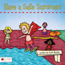 Have a Safe Summer! (Unabridged), by Scott Becker