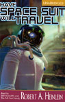 Have Space Suit, Will Travel (Unabridged), by Robert A. Heinlein