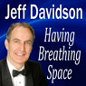 Having Breathing Space (Unabridged) Audiobook, by Jeff Davidson
