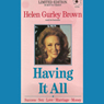 Having It All: Love, Success, Money Even If Youre Starting with Nothing, by Helen Gurley Brown