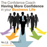 Having More Confidence in Your Business Life Audiobook, by Ed Percival