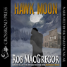Hawk Moon (Unabridged) Audiobook, by Rob MacGregor