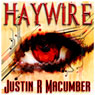 Haywire (Unabridged) Audiobook, by Justin R. Macumber