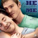 He Completes Me: Home Series (Unabridged) Audiobook, by Cardeno C.