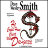 He Could Have Coped with Dragons: A Jukebox Story (Unabridged) Audiobook, by Dean Wesley Smith