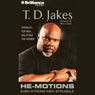 He-Motions: Even Strong Men Struggle Audiobook, by T. D. Jakes
