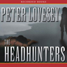 The Headhunters: An Inspector Hen Mallin Investigation (Unabridged), by Peter Lovesey