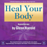 Heal Your Body by Using the Power of Your Mind Audiobook, by Glenn Harrold