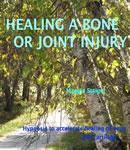 Healing a Bone or Joint Injury: Hypnosis to Accelerate Healing of Bone and Cartilage (Unabridged), by Maggie Staiger