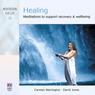Healing: Meditations to Support, Recovery and Wellbeing, by Carmen Warrington