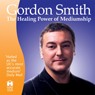Healing Power of Mediumship (Unabridged) Audiobook, by Gordon Smith