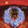 The Healing Wars, Book II: Blue Fire (Unabridged) Audiobook, by Janice Hardy