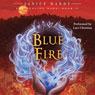 The Healing Wars, Book II: Blue Fire (Unabridged), by Janice Hardy