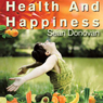 Health and Happiness: An Owners Manual for the Mind and Body (Unabridged), by Sean Donovan