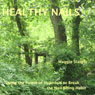 Healthy Nails: Use the Power of Hypnosis to Break the Nail-biting Habit (Unabridged) Audiobook, by Maggie Staiger