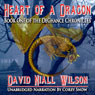 Heart of a Dragon: Book I of the DeChance Chronicles (Unabridged), by David Niall Wilson