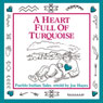 A Heart Full of Turquoise: Pueblo Indian Tales (Unabridged) Audiobook, by Joe Hayes