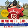 Heart of the Game: Life, Death, and Mercy in Minor League America (Unabridged) Audiobook, by S. I. Price