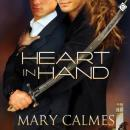 Heart in Hand (Unabridged), by Mary Calmes