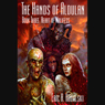 Heart of Malifess: The Hands of Aldulan - Book 3 (Unabridged) Audiobook, by Eric A. Radulski