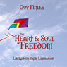 The Heart & Soul of Freedom: Liberation from Limitation Audiobook, by Guy Finley