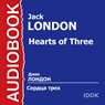 Hearts of Three (Unabridged), by Jack London