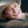 Heath Ledger: His Beautiful Life and Mysterious Death (Unabridged) Audiobook, by John McShane