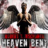 Heaven Bent (Unabridged) Audiobook, by Robert T. Jeschonek