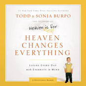 Heaven Changes Everything: Living Every Day With Eternity in Mind (Unabridged) Audiobook, by Sonja Burpo