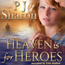 Heaven Is for Heroes (Unabridged) Audiobook, by P. J. Sharon