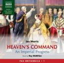 Heavens Command: An Imperial Progress - Pax Britannica, Volume 1 Audiobook, by Jan Morris
