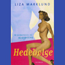 Hedebolge (Unabridged), by Liza Marklund