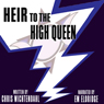 Heir to the High Queen (Unabridged) Audiobook, by Chris Wichtendahl