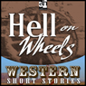 Hell on Wheels (Unabridged) Audiobook, by Alan LeMay