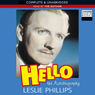 Hello! The Autobiography (Unabridged) Audiobook, by Leslie Phillips