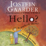Hello? Is Anybody There? (Unabridged) Audiobook, by Jostein Gaarder