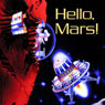 Hello Mars! (Unabridged) Audiobook, by Geoffrey T. Williams